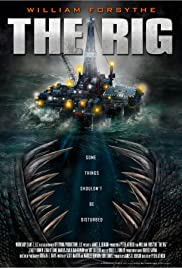 The Rig (2010) Poster - Movie Forum, Cast, Reviews