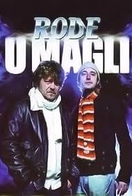 Rode u magli (2009)