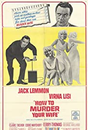 How to Murder Your Wife (1965) Poster - Movie Forum, Cast, Reviews