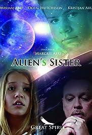 Alien's Sister (2014) - IMDb