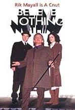 Believe Nothing