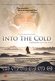 Into the Cold: A Journey of the Soul (2010) Poster - Movie Forum, Cast, Reviews