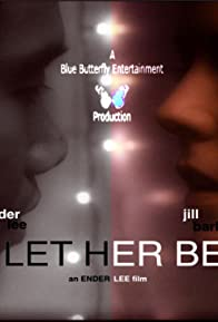 Primary photo for Let Her Be