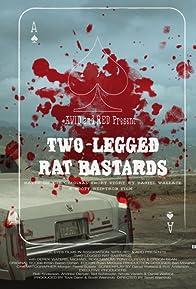 Primary photo for Two-Legged Rat Bastards