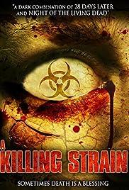 The Killing Strain(2010) Poster - Movie Forum, Cast, Reviews