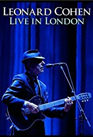 Leonard Cohen: Live in London (2009) Poster - Movie Forum, Cast, Reviews