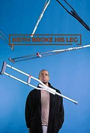 Keith Broke His Leg Poster