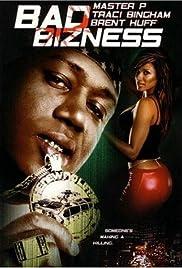 Bad Bizness(2003) Poster - Movie Forum, Cast, Reviews