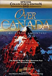 Over Canada: An Aerial Adventure Poster