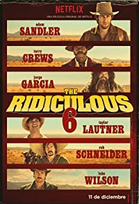 Primary photo for The Ridiculous 6