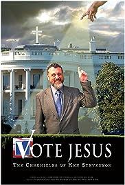 Vote Jesus: The Chronicles of Ken Stevenson Poster