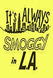 It's Always Smoggy in L.A. Poster