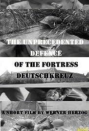 The Unprecedented Defence of the Fortress Deutschkreuz Poster