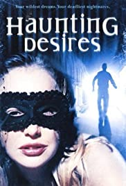 Haunting Desires (2004) Poster - Movie Forum, Cast, Reviews