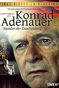 Konrad Adenauer - Stunden der Entscheidung (2012)