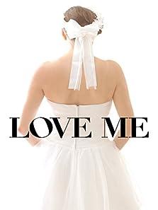 Love Me (I) (2014)