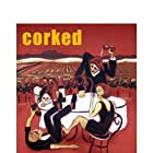 Corked (2009)