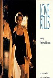 Love Kills(1991) Poster - Movie Forum, Cast, Reviews