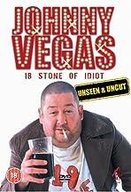 Johnny Vegas: 18 Stone of Idiot