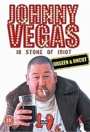 Johnny Vegas: 18 Stone of Idiot Poster
