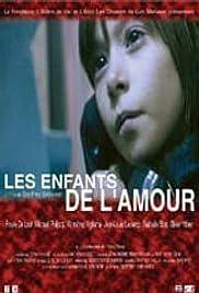 Les Enfants De L Amour 2002 Imdb