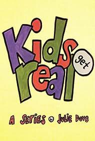 Kids Get Real (2015)