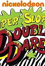 Super Sloppy Double Dare