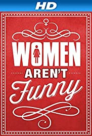 Women Aren't Funny Poster