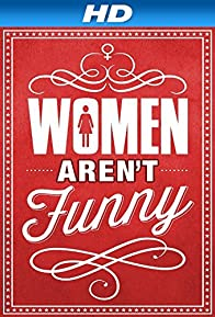 Primary photo for Women Aren't Funny