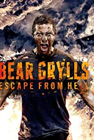 Bear Grylls: Escape from Hell (2013)