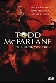 The Devil You Know: Inside the Mind of Todd McFarlane Poster