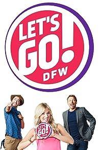 Primary photo for Let's Go, DFW!