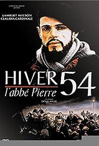Primary photo for Hiver 54, l'abbé Pierre