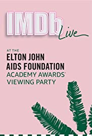 IMDb LIVE at the Elton John AIDS Foundation Academy Awards Viewing Party Poster