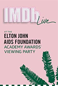 Primary photo for IMDb LIVE at the Elton John AIDS Foundation Academy Awards Viewing Party