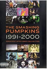 The Smashing Pumpkins: 1991-2000 Greatest Hits Video Collection (2001) Poster - Movie Forum, Cast, Reviews