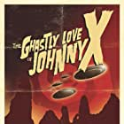 The Ghastly Love of Johnny X (official teaser poster)