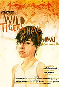 Wild Tigers I Have Known (2007) Poster - Movie Forum, Cast, Reviews