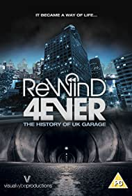 Rewind 4Ever: The History of UK Garage (2013)