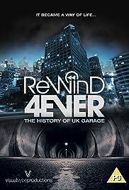 Download Rewind 4Ever: The History of UK Garage (2013) Movie