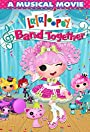 Lalaloopsy: Band Together