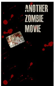 Another Zombie Movie hd full movie download