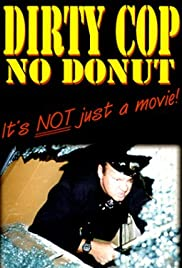 Dirty Cop No Donut Poster