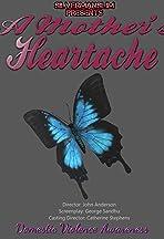 A Mothers Heartache