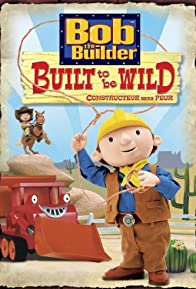 Primary photo for Bob the Builder: Built to Be Wild