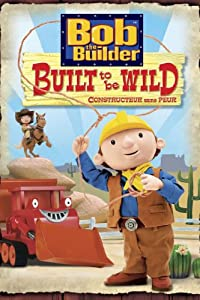 3d movies video clips free download Bob the Builder: Built to Be Wild by none [WQHD]