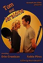 Tom and Jeraldine