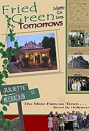 Fried Green Tomorrows: Juliette, GA Lives Poster