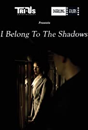 I Belong to the Shadows Poster