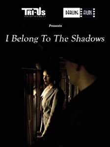 HD movie hollywood download I Belong to the Shadows Thailand [HD]
